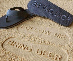 Follow Me Bring Beer Sandals !